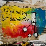 I´ve got nothing but determination