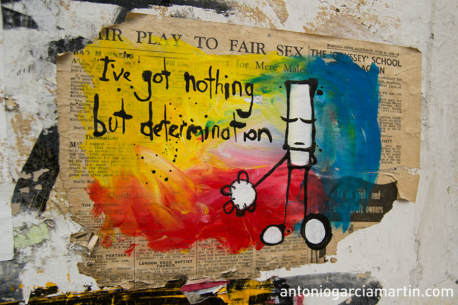 I have nothing but determination